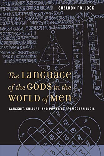 9780520245006: The Language of the Gods in the World of Men: Sanskrit, Culture, And Power in Premodern India