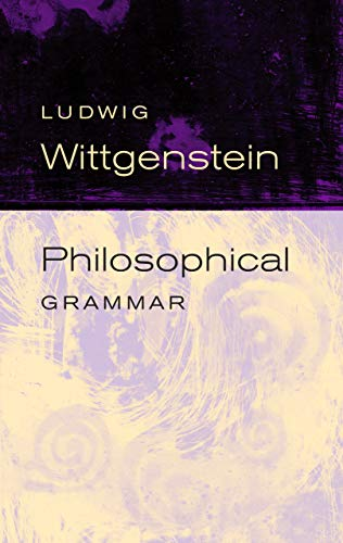 9780520245020: Philosophical Grammar: Part I, The Proposition, and its Sense : Part II, On Logic and Mathematics