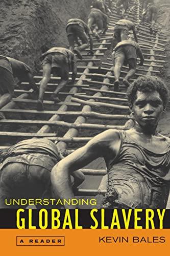 9780520245075: Understanding Global Slavery: A Reader