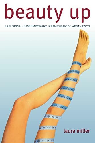 9780520245099: Beauty Up - Exploring Contemporary Japanese Body Aesthetics