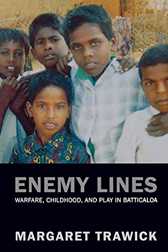 9780520245167: Enemy Lines: Warfare, Childhood, and Play in Batticaloa
