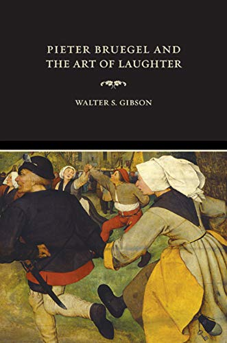 Pieter Bruegel and the Art of Laughter: Walter S. Gibson