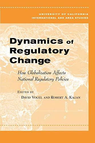 Dynamics of Regulatory Change : How Globalization Affects National Regulatory Policies: David Vogel...