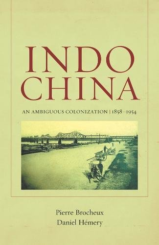 9780520245396: Indochina: An Ambiguous Colonization, 1858-1954
