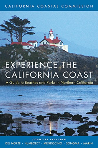 Experience the California Coast : A Guide to Beaches and Park in Northern California
