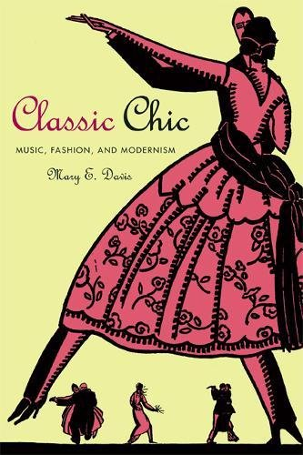9780520245426: Classic Chic: Music, Fashion, and Modernism