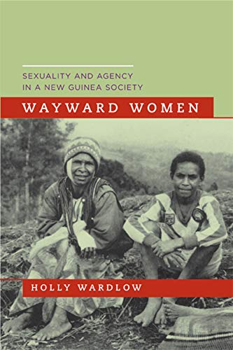 9780520245600: Wayward Women: Sexuality and Agency in a New Guinea Society