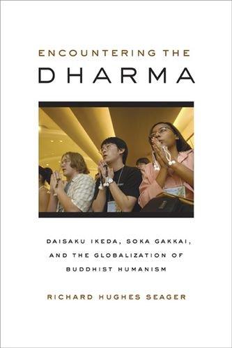 9780520245761: Encountering the Dharma: Daisaku Ikeda, Soka Gakkai, and the Globalization of Buddhist Humanism