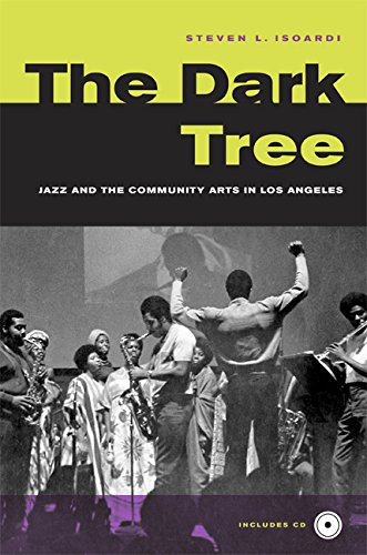 9780520245914: The Dark Tree: Jazz and the Community Arts in Los Angeles
