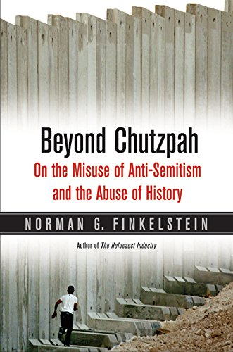 9780520245983: Beyond Chutzpah: on the Misuse of Anti-semitism and the Abuse of History