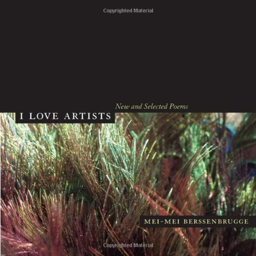 9780520246010: I Love Artists: New and Selected Poems (New California Poetry)
