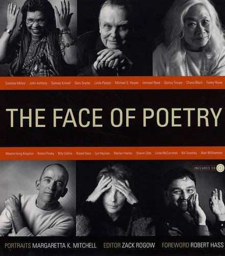 The Face of Poetry (Including CD): Editor-Zack Rogow; Photographer-Margaretta