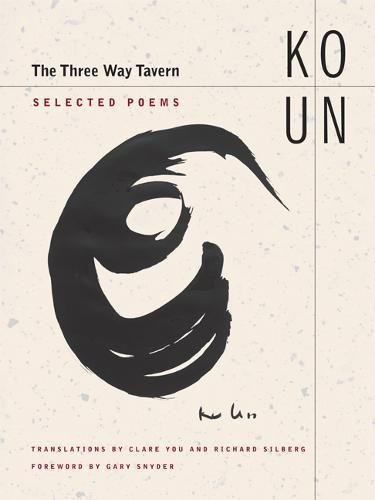 The Three Way Tavern: Selected Poems (First Edition): Ko Un (author); Gary Snyder (foreword)