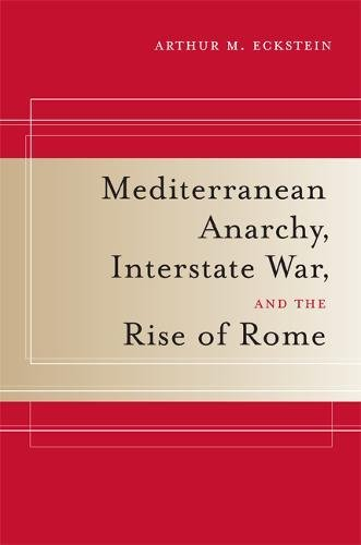 9780520246188: Mediterranean Anarchy, Interstate War, and the Rise of Rome