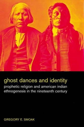 9780520246584: Ghost Dances and Identity: Prophetic Religion and American Indian Ethnogenesis in the Nineteenth Century