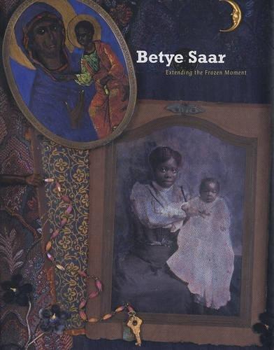 9780520246621: Betye Saar: Extending the Frozen Moment