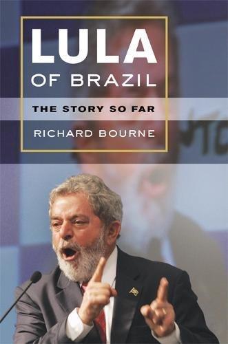 9780520246638: Lula of Brazil: The Story So Far