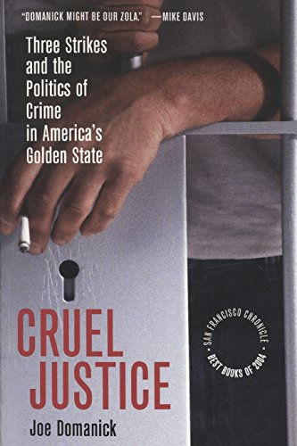 9780520246683: Cruel Justice: Three Strikes and the Politics of Crime in America's Golden State