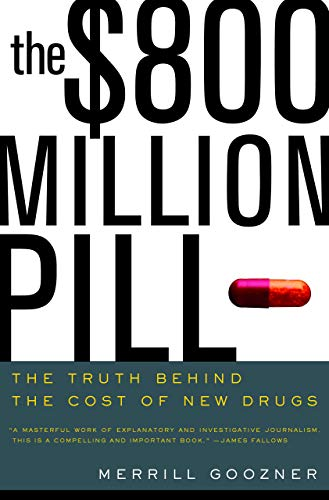9780520246706: The $800 Million Pill: The Truth Behind the Cost of New Drugs