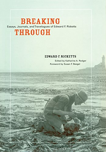 9780520247048: Breaking Through: Essays, Journals, and Travelogues of Edward F. Ricketts