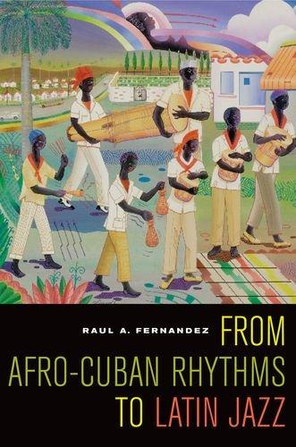 From Afro-Cuban Rhythms to Latin Jazz (Music of the African Diaspora): Fernandez, Raul A.