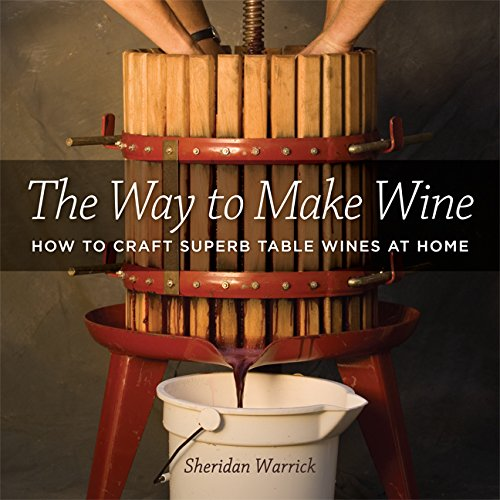 9780520247192: The Way to Make Wine: How to Craft Superb Table Wines at Home