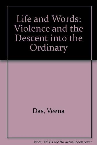 9780520247444: Life and Words: Violence and the Descent into the Ordinary