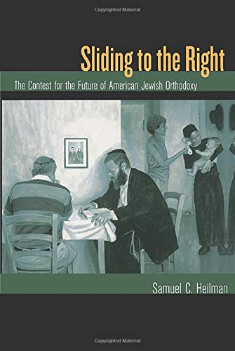 9780520247635: Sliding to the Right: The Contest for the Future of American Jewish Orthodoxy
