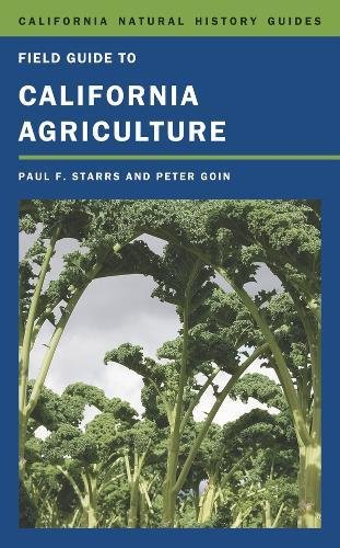 Field Guide to California Agriculture (Hardback): Paul F. Starrs, Peter Goin