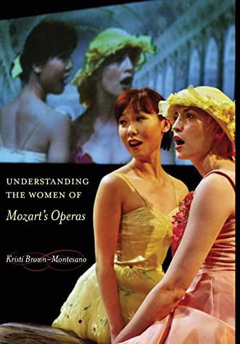 9780520248021: Understanding the Women of Mozart's Operas