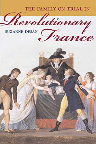 9780520248168: The Family on Trial in Revolutionary France
