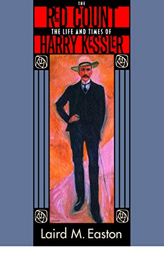 9780520248175: The Red Count: The Life and Times of Harry Kessler (Weimar & Now: German Cultural Criticism)