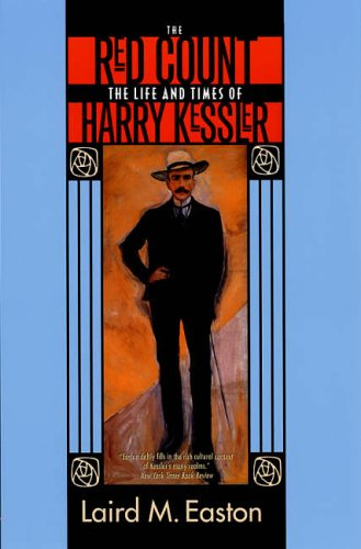 9780520248175: The Red Count: The Life and Times of Harry Kessler: 30 (Weimar & Now: German Cultural Criticism)