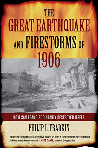 9780520248205: The Great Earthquake and Firestorms of 1906: How San Francisco Nearly Destroyed Itself