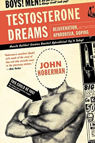 9780520248229: Testosterone Dreams: Rejuvenation, Aphrodisia, Doping