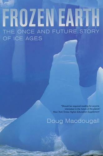 9780520248243: Frozen Earth: The Once and Future Story of Ice Ages