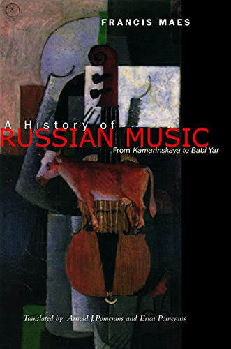 9780520248250: A History of Russian Music: From Kamarinskaya to Babi Yar