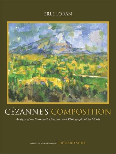 9780520248458: Cézannes Composition: Analysis of His Form with Diagrams and Photographs of His Motifs