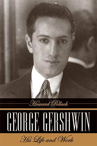 George Gershwin: His Life and Work (signed): POLLACK, HOWARD