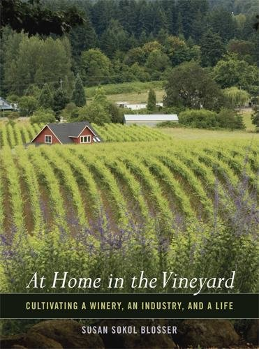 9780520248656: At Home in the Vineyard: Cultivating a Winery, an Industry, and a Life