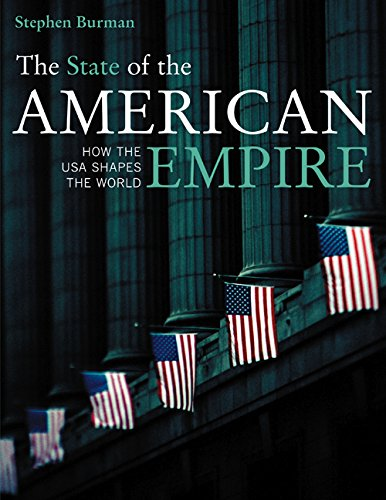 9780520248786: The State of the American Empire: How the USA Shapes the World