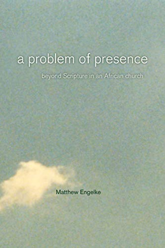 9780520249042: A Problem of Presence – Beyond Scripture in an African Church