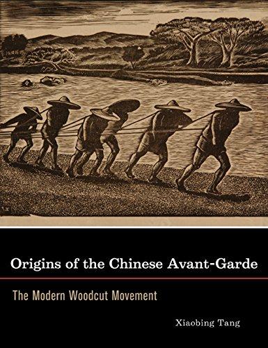 Origins of the Chinese Avant-Garde: The Modern Woodcut Movement (Hardback): Xiaobing Tang