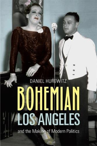 Bohemian Los Angeles and the Making of Modern Politics