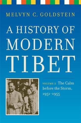 9780520249417: A History of Modern Tibet, volume 2: The Calm before the Storm: 1951-1955