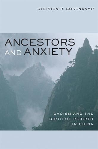 9780520249486: Ancestors and Anxiety: Daoism and the Birth of Rebirth in China