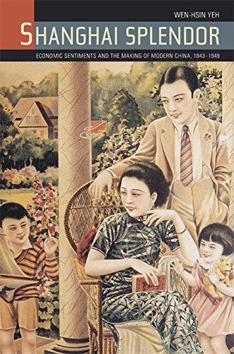 9780520249714: Shanghai Splendor: Economic Sentiments and the Making of Modern China, 1843-1949