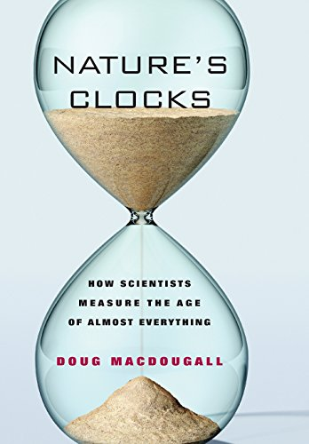 9780520249752: Nature's Clocks: How Scientists Measure the Age of Almost Everything