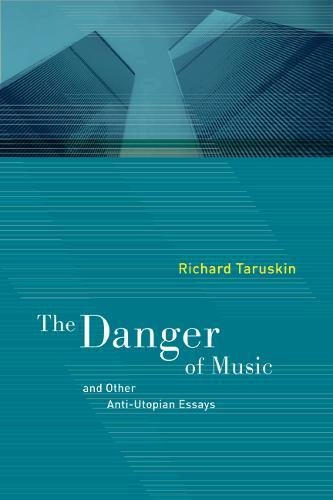 9780520249776: The Danger of Music and Other Anti-Utopian Essays