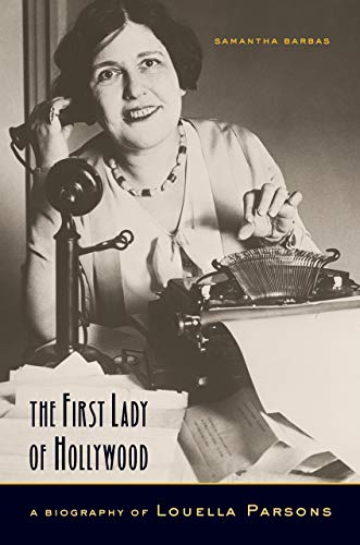 9780520249851: The First Lady of Hollywood: A Biography of Louella Parsons